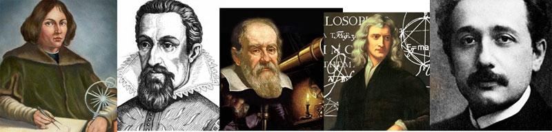 Copernic, Kepler, Galilée, Newton, Einstein
